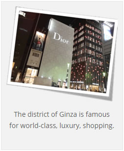 Placeholder ImageThe district of Ginza is famous for world-class, luxury, shopping.